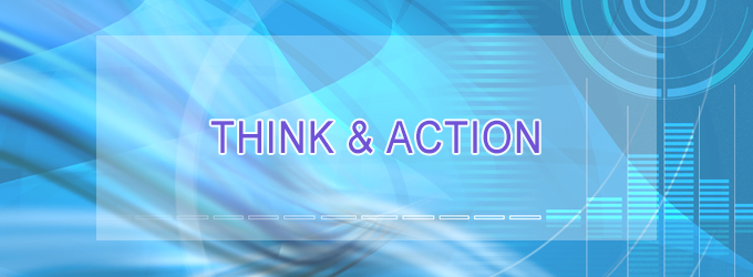 THINK AND ACTION